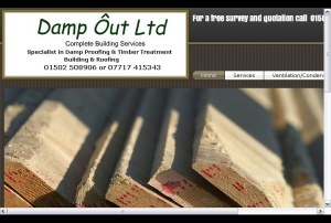 Dampoutltd Damp proofing Lowestoft Dampout Ltd Lowestoft ,Suffolk we are specialists in damp proofing, timber treatment, timber renewal, with a special interest in ventilation and condensation problems and renovation of period property.